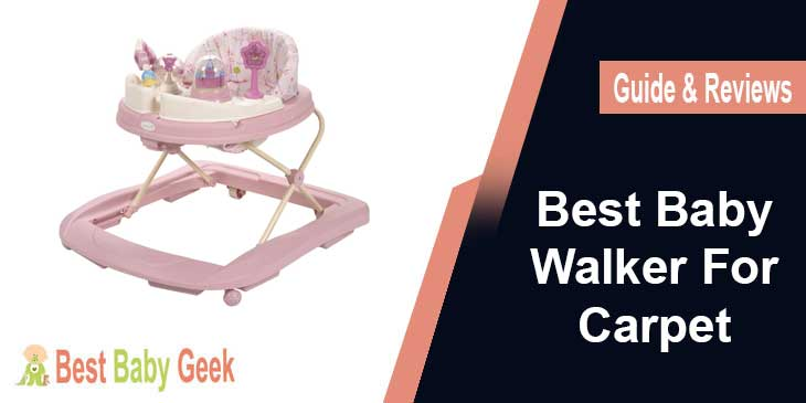 Best Baby Walker For Carpet Guide & Reviews